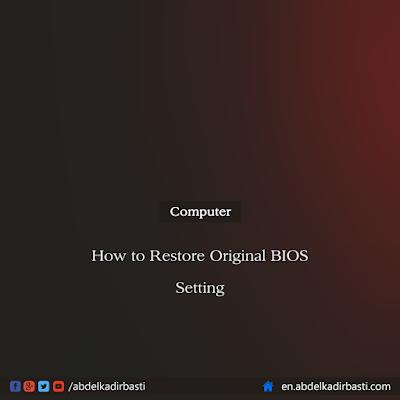 How to Restore Original BIOS Setting