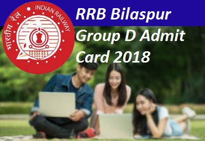 Bilaspur Railway RRB Admit Card Group D 2018