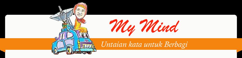 My Mind - Untaian Kata Untuk Berbagi