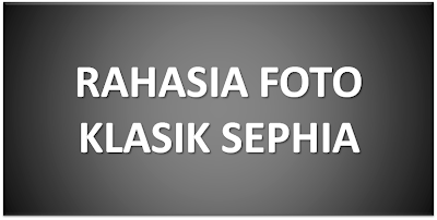 rahasia+foto+klasik+sephia