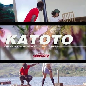 Download Video | Chinel ft Kemmy Melody & Baby Drama - Katoto