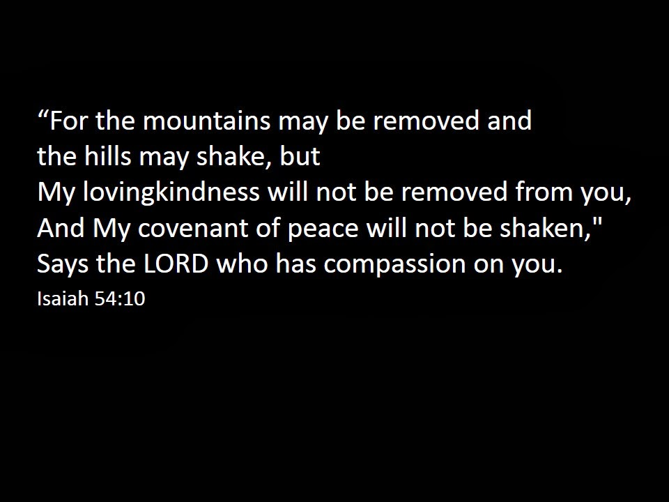 Sermons: Though the Mountain May be Removed, Isaiah 54:1-17