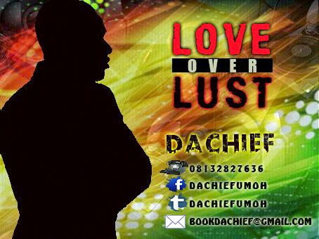 NEW MUSIC: DACHIEF - LOVE OVER LUST