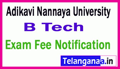 Adikavi Nannaya University B Tech Exam Fee Notification
