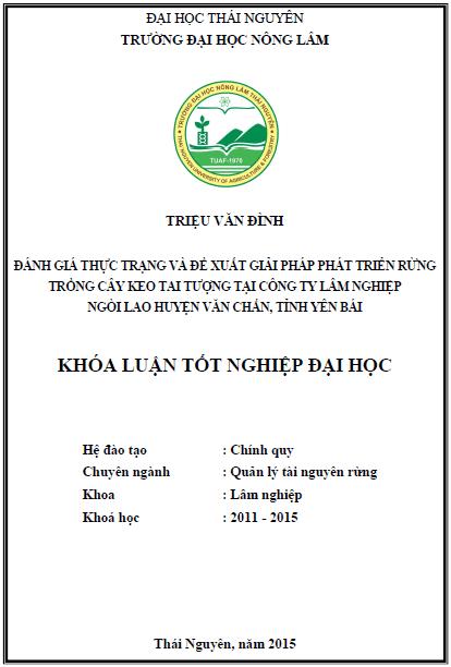 Đánh giá thực trạng và đề xuất giải pháp phát triển rừng trồng cây Keo tai tượng tại công ty Lâm nghiệp Ngòi Lao huyện Văn Chấn tỉnh Yên Bái