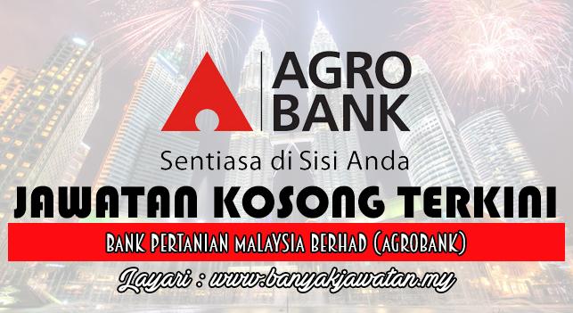 Jawatan Kosong Terkini 2017 di Bank Pertanian Malaysia Berhad (Agrobank)