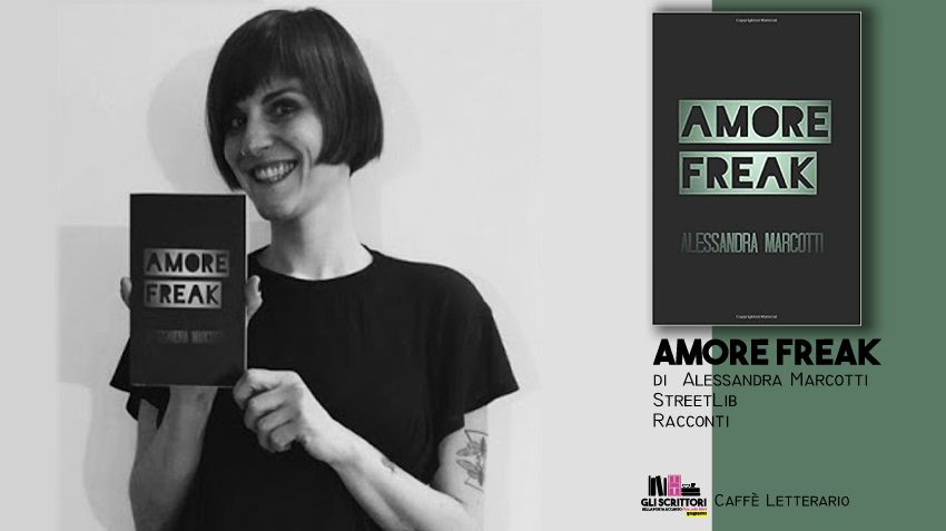 Amore freak, intervista ad Alessandra Marcotti