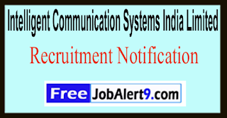 ICSIL Intelligent Communication Systems India Limited Recruitment Notification 2017 Last Date 05-06-2017