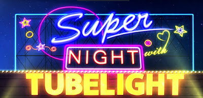 Super Night with Tubelight - Special Show with Sunil Grover for Salman Khan