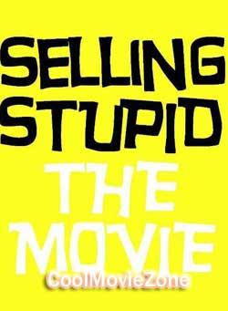 Selling Stupid (2017)
