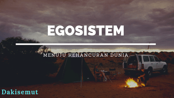 Penjelasan lengkap mengenai egosistem