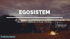 Egosistem - Pendahuluan Sebelum Pembahasan