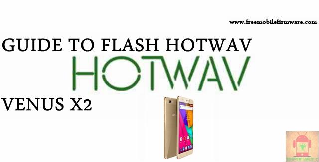 Guide To Flash HOTWAV Venus X2 Kitkat 4.4.2 MT6572 Tested Free Firmware Using Mtk Flashtool