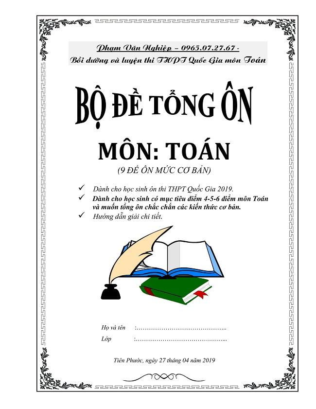 Bộ đề tổng ôn THPT Quốc gia 2019 môn Toán – Phạm Văn Nghiệp