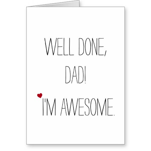 Well Done Dad   Funny Fathers Day Card