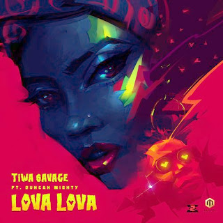 [MUSIC DOWNLOAD] Tiwa Savage - Lova Lova Ft. Duncan Mighty