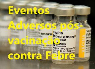Eventos Adversos pós-vacinação contra Febre Amarela