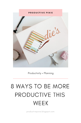 8 Ways to Have a More Productive Week
