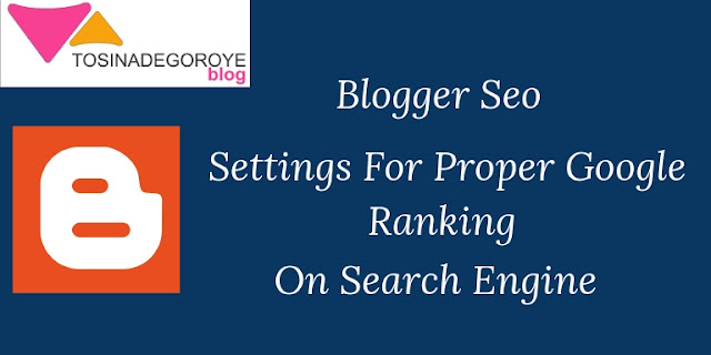 Blogger SEO settings for proper Google ranking on Search Engine