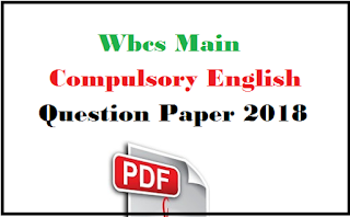 Wbcs Main Compulsory English Question Paper 2018
