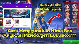 Cara Menggunakan Nimo Box Untuk Unlock All Skin Mobile Legends