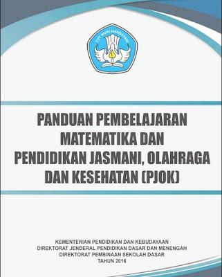 Geveducation: Download Panduan Pembelajaran MTK dan PJOK K13 Revisi 2018/2019