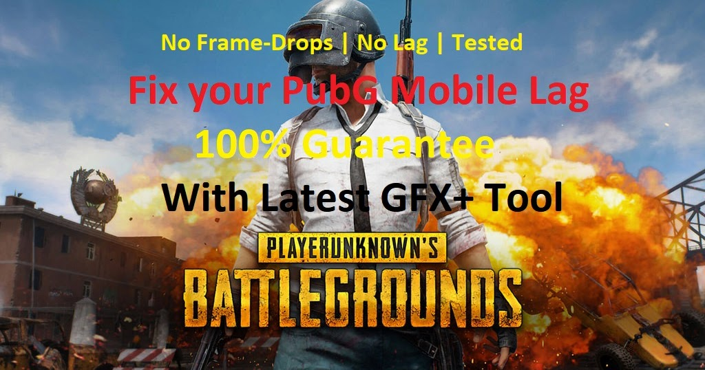 Increase Fps In Pubg Mobile And Fix The Lag: Improve FPS In PUBG MOBILE With GFX+ Tool For Android