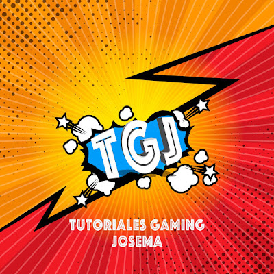 TUTORIALES DE GAMING JOSEMA