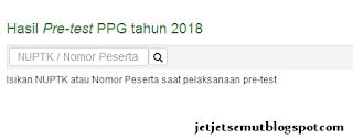 cek pengumuman nilai pretest ppgj 2018 2018 http://ap2sg.sertifikasiguru.id/pub/index.php