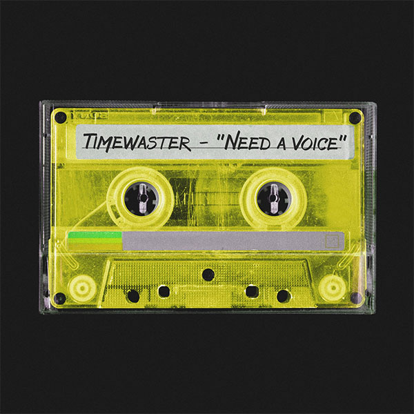 "Timewaster stream new song ""Need A Voice"""