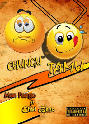 Download Audio | Man Fongo Ft. Chid Benz - Chungu TAMU |