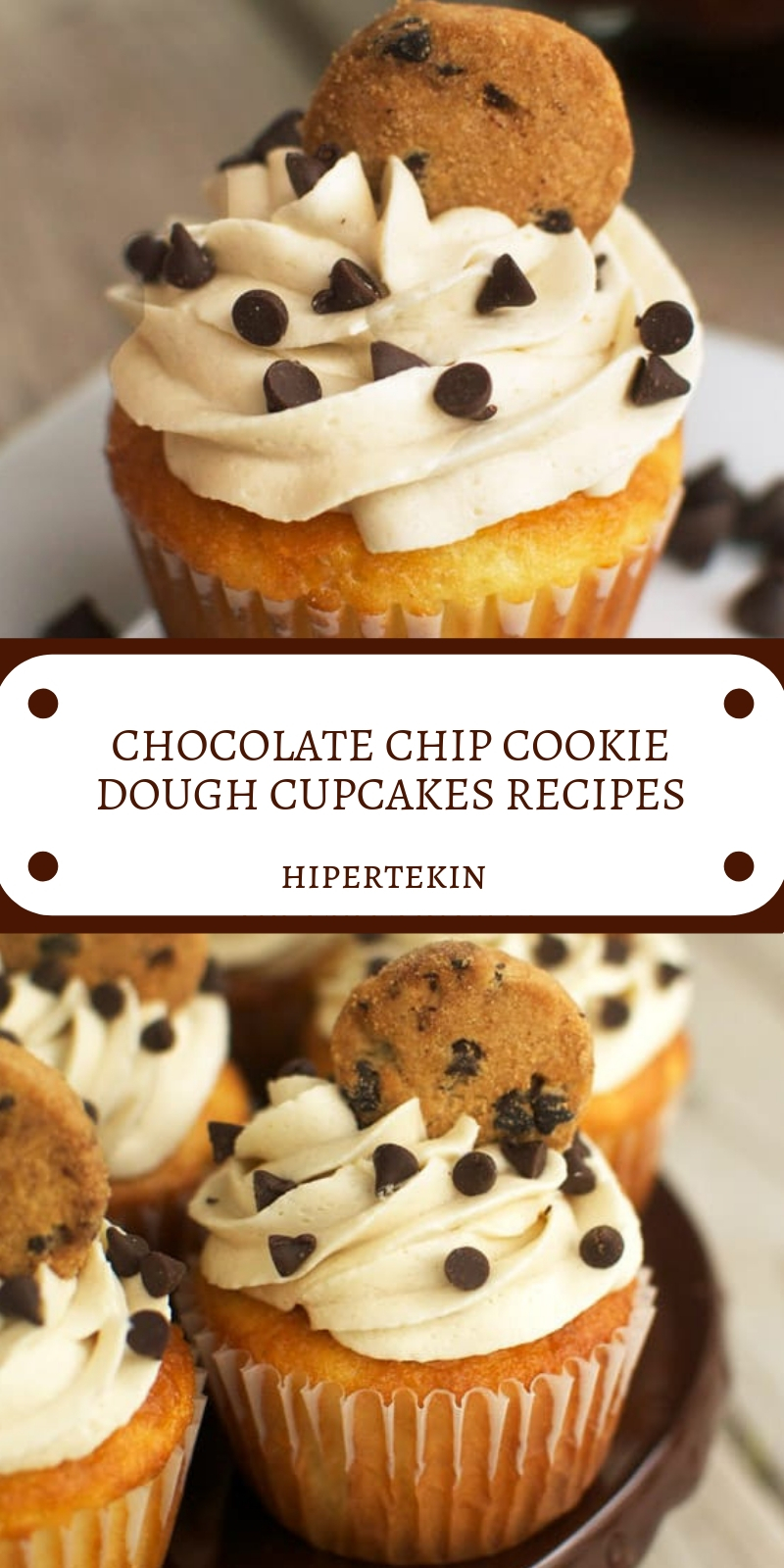 CHOCOLATE CHIP COOKIE DOUGH CUPCAKES RECIPES