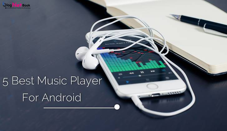 5 best free music player apps for android mobile 2018
