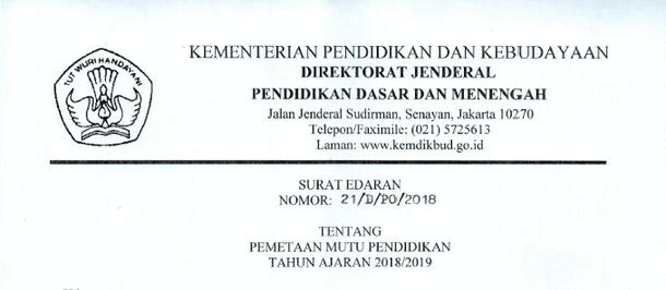 Surat Edaran Dirjen Dikdasmen Nomor 21/D/PO/2018 Tentang Pemetaan Mutu Pendidikan Tahun Ajaran 2018/2019