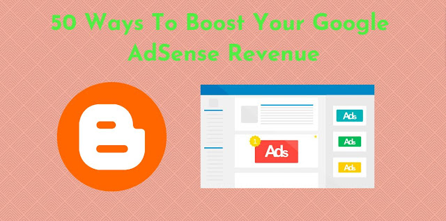 50 Ways To Boost Your Google AdSense Revenue