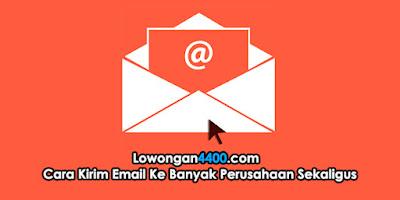Cara Kirim Email Ke Banyak Perusahaan Sekaligus (Random Email)