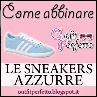 Come abbinare le SNEAKERS AZZURRE (outfit Primavera/Estate)