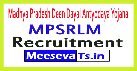 Madhya Pradesh Deen Dayal Antyodaya Yojana MPSRLM Recruitment Notification 2017