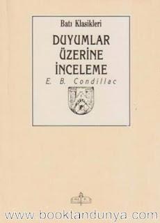 Etienne Bonnot De Condillac - Duyumlar Üzerine Bir İnceleme