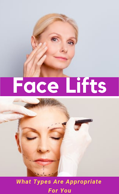 What Types Of Face Lifts Are Appropriate For You