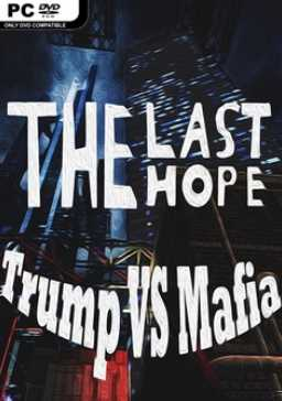 Descargar sin costos The Last Hope Trump vs Mafia Remastered para pc 2017 por mega y google drive.