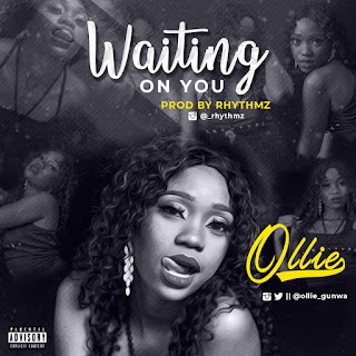 MUSIC: Ollie - Waiting On You (Prod by Rhythmz)