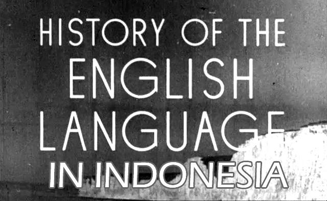 Sejarah Bahasa Inggris Di Indonesia