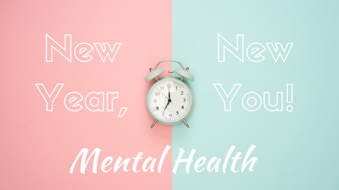Improving Your Mental Health! – New Year, New You (FINAL!)