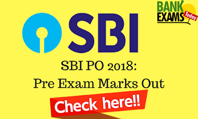SBI PO 2018: Preliminary Exam Marks Out