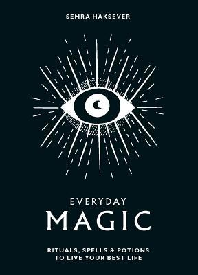 Everyday Magic by Semra Haksever