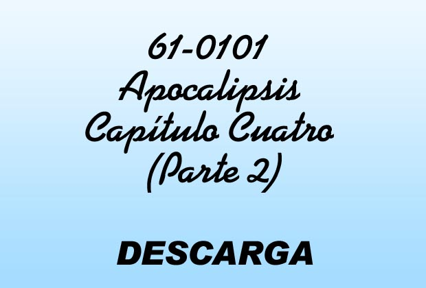 Apocalipsis Capítulo Cuatro (Parte 2) MP3 - William Marrion Branham