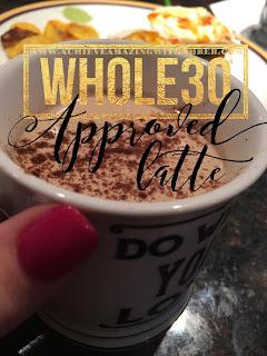 whole30, whole30 recipes, whole30 ideas, whole30 latte, whole30 coffee, whole30 meals, whole30 breakfast, whole30 results