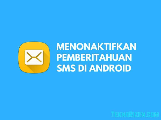 Cara Menonaktifkan Notifikasi SMS di Android