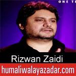https://www.humaliwalayazadar.com/2012/10/rizwan-zaidi-nohay-2003-2013.html